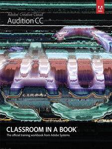 Ebook in inglese Adobe® Audition® CC Classroom in a Book® Team, Adobe Creative