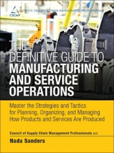 Ebook in inglese The Definitive Guide to Manufacturing and Service Operations CSCMP , Sanders, Nada R.