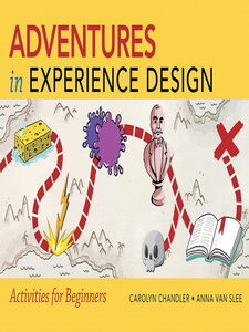 Ebook in inglese Adventures in Experience Design Chandler, Carolyn , Slee, Anna van