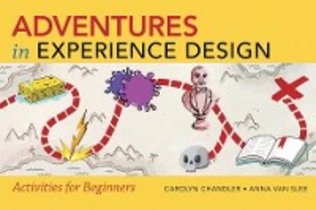 Ebook in inglese Adventures in Experience Design Chandler, Carolyn , Slee, Anna van