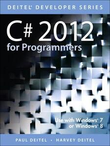 Foto Cover di C# 2012 for Programmers, Ebook inglese di Harvey M. Deitel,Paul Deitel, edito da Pearson Education