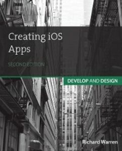 Ebook in inglese Creating iOS Apps Warren, Richard