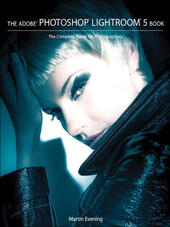 The Adobe® Photoshop® Lightroom® 5 Book