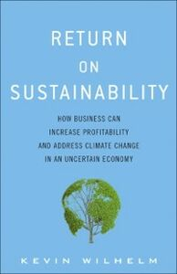 Ebook in inglese Return on Sustainability Wilhelm, Kevin