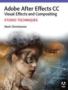 Foto Cover di Adobe After Effects CC Visual Effects and Compositing Studio Techniques, Ebook inglese di Mark Christiansen, edito da Pearson Education