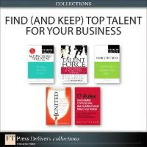 Foto Cover di Find (and Keep) Top Talent for Your Business (Collection), Ebook inglese di AA.VV edito da Pearson Education