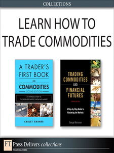 Ebook in inglese Learn How to Trade Commodities (Collection) Garner, Carley , Kleinman, George
