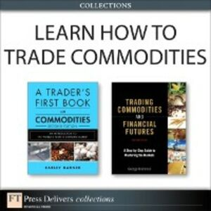 Foto Cover di Learn How to Trade Commodities (Collection), Ebook inglese di Carley Garner,George Kleinman, edito da Pearson Education