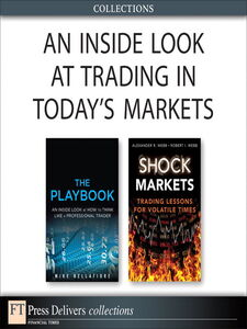 Ebook in inglese An Inside Look at Trading in Today's Markets (Collection) Bellafiore, Mike , Webb, Alexander R. , Webb, Robert I.