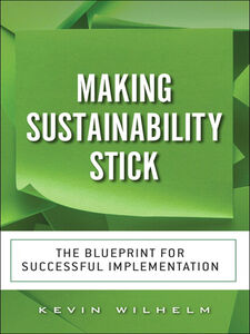 Ebook in inglese Making Sustainability Stick Wilhelm, Kevin