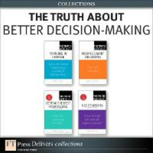Ebook in inglese Truth About Better Decision-Making (Collection) Finney, Martha I. , Gunther, Robert E. , Kane, William S. , Thompson, Leigh