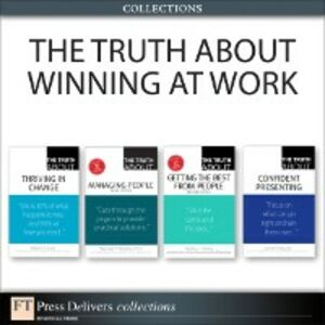 Ebook in inglese Truth About Winning at Work (Collection) Finney, Martha I. , Kane, William S. , O'Rourke, James , Robbins, Stephen P.