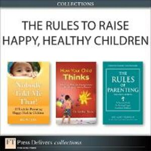 Ebook in inglese Rules to Raise Happy, Healthy Children (Collection) Briers, Stephen , Jay, Roni , Templar, Richard