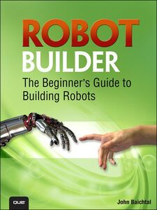 Ebook in inglese Robot Builder Baichtal, John