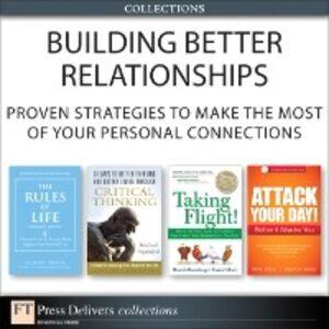 Ebook in inglese Building Better Relationships Elder, Linda , Paul, Richard , Rosenberg, Merrick , Silvert, Daniel