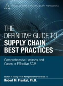 Ebook in inglese Definitive Guide to Supply Chain Best Practices CSCM, SCMP , Frankel, Robert