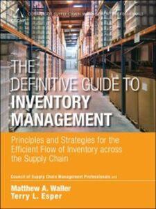 Foto Cover di Definitive Guide to Inventory Management, Ebook inglese di AA.VV edito da Pearson Education