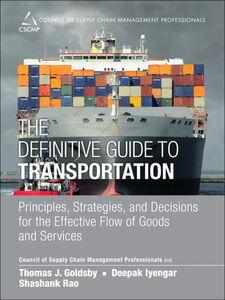 Ebook in inglese The Definitive Guide to Transportation CSCMP , Goldsby, Thomas J. , Iyengar, Deepak , Rao, Shashank