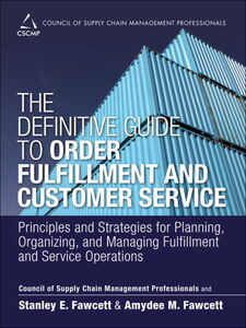 Ebook in inglese The Definitive Guide to Order Fulfillment and Customer Service CSCMP , Fawcett, Amydee M. , Fawcett, Stanley E.