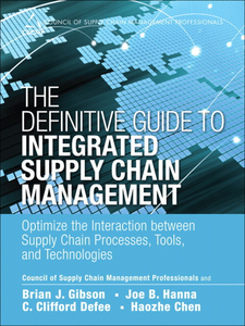 Ebook in inglese The Definitive Guide to Integrated Supply Chain Management Chen, Haozhe , CSCMP , Defee, C. Clifford , Gibson, Brian J.
