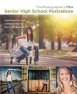 Foto Cover di Photographer's MBA, Senior High School Portraiture, Ebook inglese di Sal Cincotta, edito da Pearson Education