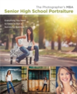 Ebook in inglese Photographer's MBA, Senior High School Portraiture Cincotta, Sal