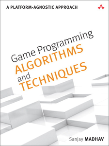 Ebook in inglese Game Programming Algorithms and Techniques Madhav, Sanjay