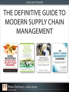 Ebook in inglese The Definitive Guide to Modern Supply Chain Management (Collection) Autry, Chad W. , Bell, John , Cacioppi, Peter , Goldsby, Thomas J.