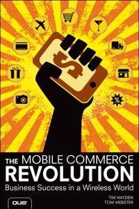 Ebook in inglese Mobile Commerce Revolution Hayden, Tim , Webster, Tom