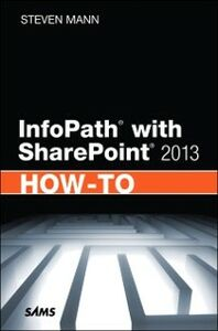 Ebook in inglese InfoPath with SharePoint 2013 How-To Mann, Steven