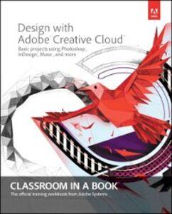 Foto Cover di Design with Adobe Creative Cloud Classroom in a Book, Ebook inglese di Adobe Creative Team, edito da Pearson Education