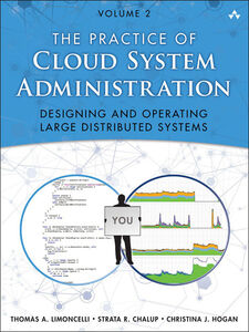 Ebook in inglese The Practice of Cloud System Administration Chalup, Strata R. , Hogan, Christina J. , Limoncelli, Thomas A.