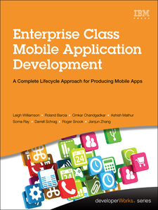 Ebook in inglese Enterprise Class Mobile Application Development Chandgadkar, Omkar , Mathur, Ashish , Ray, Soma , Schrag, Darrell