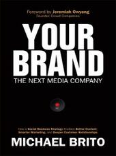 Your Brand, The Next Media Company