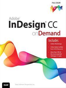 Foto Cover di Adobe InDesign CC on Demand, Ebook inglese di Steve Johnson,Perspection Inc., edito da Pearson Education
