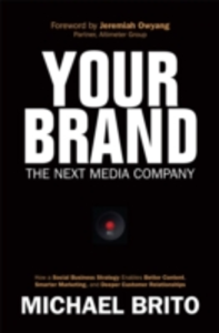 Ebook in inglese Your Brand, The Next Media Company Brito, Michael