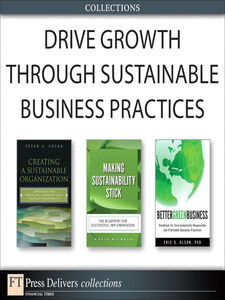 Ebook in inglese Drive Growth Through Sustainable Business Practices (Collection) Olson, Eric , Soyka, Peter A. , Wilhelm, Kevin