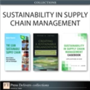 Ebook in inglese Sustainability in Supply Chain Management (Collection) Leon, Steven M. , Palevich, Robert , Soyka, Peter A.