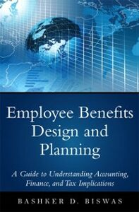 Ebook in inglese Employee Benefits Design and Planning Biswas, Bashker D.