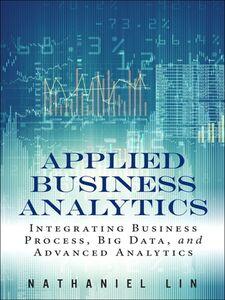 Foto Cover di Applied Business Analytics, Ebook inglese di Nathaniel Lin, edito da Pearson Education