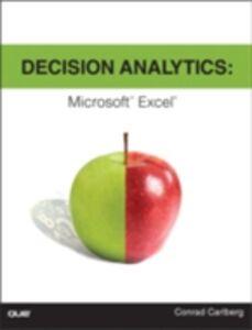 Foto Cover di Decision Analytics, Ebook inglese di Conrad Carlberg, edito da Pearson Education