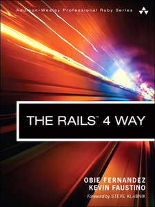 Ebook in inglese The Rails 4 Way Faustino, Kevin , Fernandez, Obed (Obie)