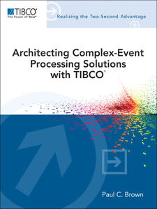 Ebook in inglese Architecting Complex-Event Processing Solutions with TIBCO Brown, Paul C.