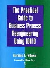 Practical Guide to Business Process Reengineering Using IDEFO