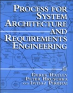 Ebook in inglese Process for System Architecture and Requirements Engineering Hatley, Derek , Hruschka, Peter , Pirbhai, Imtiaz