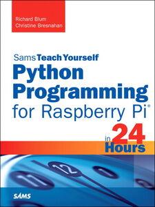 Ebook in inglese Python Programming for Raspberry Pi, Sams Teach Yourself in 24 Hours Blum, Richard , Bresnahan, Christine