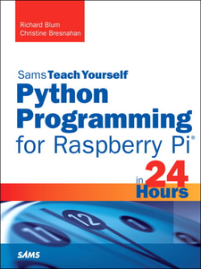 Ebook in inglese Python Programming for Raspberry Pi, Sams Teach Yourself in 24 Hours Blum, Richard , Bresnahan, Christine