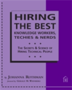 Ebook in inglese Hiring the Best Knowledge Workers, Techies & Nerds Rothman, Johanna