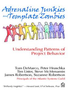 Ebook in inglese Adrenaline Junkies and Template Zombies DeMarco, Tom , Hruschka, Peter , Lister, Tim , McMenamin, Steve