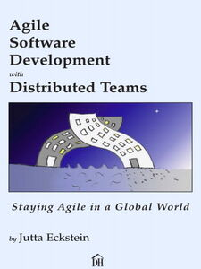 Foto Cover di Agile Software Development with Distributed Teams, Ebook inglese di Jutta Eckstein, edito da Pearson Education